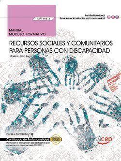 MANUAL. RECURSOS SOCIALES Y COMUNITARIOS PARA PERSONAS CON DISCAPACIDAD (MF1448_