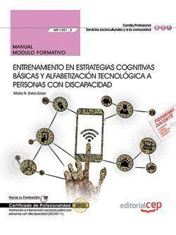 MANUAL. ENTRENAMIENTO EN ESTRATEGIAS COGNITIVAS BÁSICAS Y ALFABETIZACIÓN TECNOLÓ
