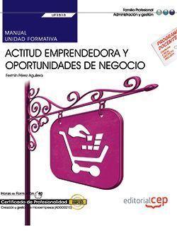 MANUAL. ACTITUD EMPRENDEDORA Y OPORTUNIDADES DE NEGOCIO (UF1818). CERTIFICADOS D