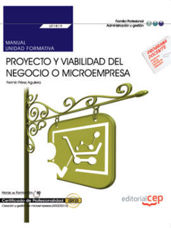 MANUAL. PROYECTO Y VIABILIDAD DEL NEGOCIO O MICROEMPRESA (UF1819). CERTIFICADOS