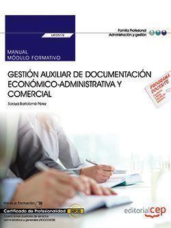 MANUAL. GESTIÓN AUXILIAR DE DOCUMENTACIÓN ECONÓMICO-ADMINISTRATIVA Y COMERCIAL (