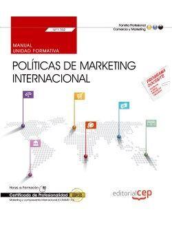 MANUAL. POLÍTICAS DE MARKETING INTERNACIONAL (UF1782). CERTIFICADOS DE PROFESION