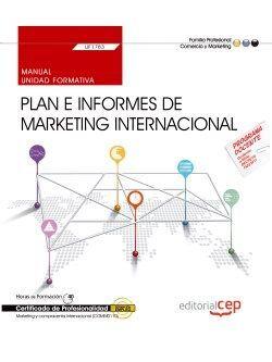 MANUAL. PLAN E INFORMES DE MARKETING INTERNACIONAL (UF1783). CERTIFICADOS DE PRO