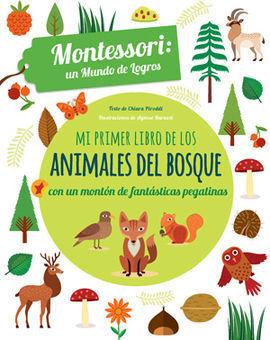 MI PRIMER LIBRO DE LOS ANIMALES DEL BOSQUE CON PEGATINAS MONTESSORI UN MUNDO DE