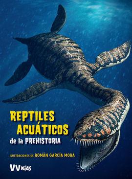 REPTILES ACUÁTICOS DE LA PREHISTORIA
