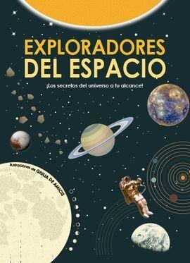 EXPLORADORES EN EL ESPACIO LOS SECRETOS DEL UNIVERSO A TU ALCANCE