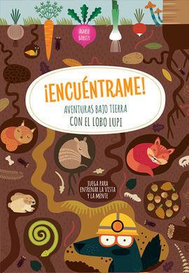 ENCUENTRAME: AVENTURAS BAJO TIERRA CON