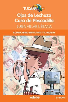 CHARLI DETECTIVE Y SU ROBOT: OJOS DE LECHUZA O CARA DE PESCADILLA