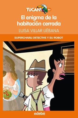 CHARLI DETECTIVE Y SU ROBOT. EL ENIGMA DE LA HABITACIÓN CERRADA