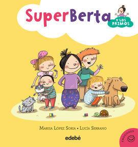 SUPERBERTA Y LOS PRIMOS