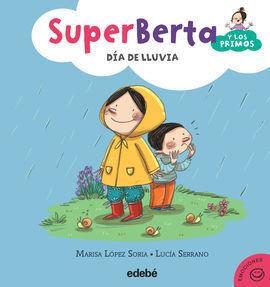 SUPERBERTA Y LOS PRIMOS DIA DE LLUVIA
