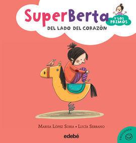 SUPERBERTA Y LOS PRIMOS 3: DEL LADO DEL CORAZON