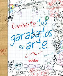 CONVIERTE TUS GARABATOS EN ARTE