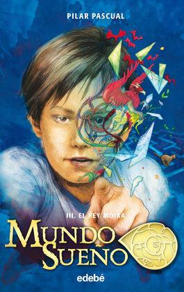 MUNDO SUEÑO EL REY MOIRA 3