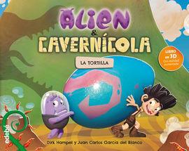 ALIEN & CAVERNICOLA : LA TORTILLA