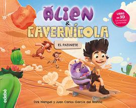 ALIEN & CAVERNICOLA : EL PATINETE