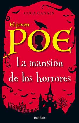 EL JOVEN POE 3. LA MANSIÓN DE LOS HORRORES