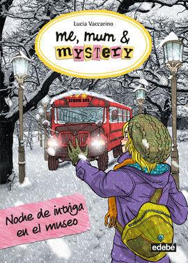 ME, MUM & MYSTERY 10: NOCHE DE INTRIGA EN EL MUSEO