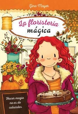 FLORISTERIA MAGICA 03 HACER MAGIA NO ES