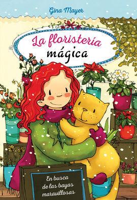 FLORISTERIA MAGICA 04 EN BUSCA DE BAYAS