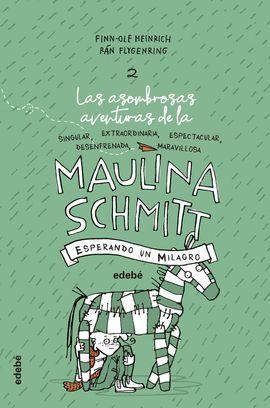 ESPERANDO UN MILAGRO (LAS AVENTURAS DE MAULINA SCHMITT 2)