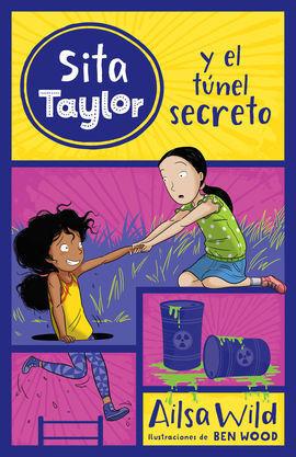SITA TAYLOR 6 Y EL TUNEL SECRETO