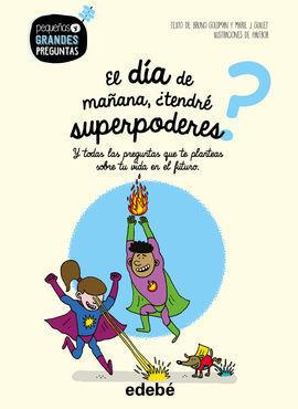 EL DIA DE MAÑANA TENDRE SUPERPODERES