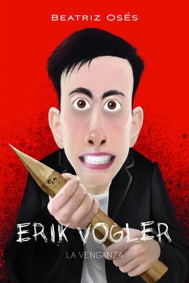 ERIK VOGLER 8 LA VENGANZA