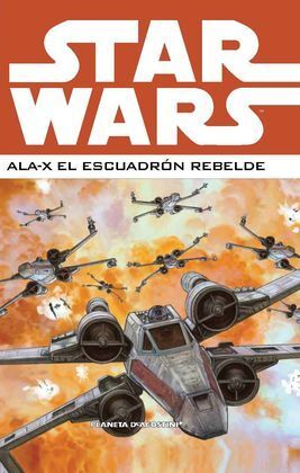 STAR WARS: ALA-X ESCUADRON REBELDE Nº 02