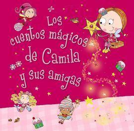CAMILA, EL HADA DE LOS CUPCAKES. LOS CUENTOS MÁGICOS DE CAMILA Y SUS AMIGAS