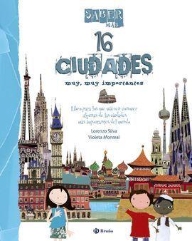 SABER MÁS - 16 CIUDADES MUY, MUY IMPORTANTES