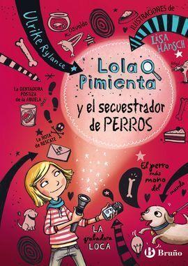 LOLA PIMIENTA, 1. LOLA PIMIENTA Y EL SECUESTRADOR DE PERROS