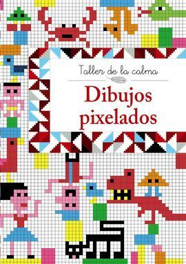 TALLER DE LA CALMA. DIBUJOS PIXELADOS