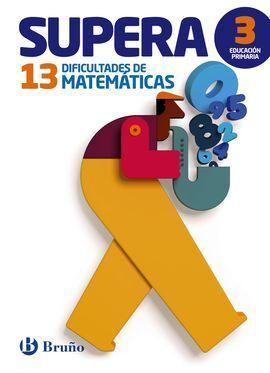 SUPERA 13 DIFICULTADES MATEMATICAS 3º PRIMARIA
