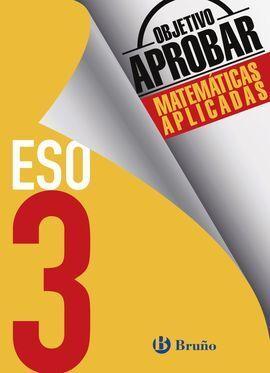 OBJETIVO APROBAR MATEMÁTICAS APLICADAS 3 ESO