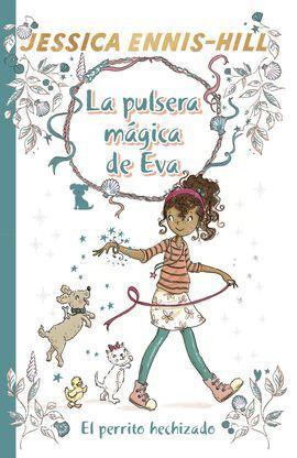 LA PULSERA MÁGICA DE EVA, 2. EL PERRITO HECHIZADO