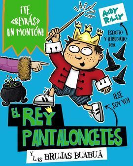EL REY PANTALONCETES Y LAS BRUJAS BUABUÁ