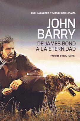 JOHN BARRY: DE JAMES BOND A LA ETERNIDAD