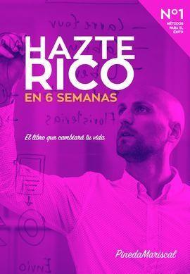 HAZTE RICO EN 6 SEMANAS