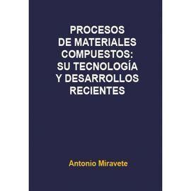 PROCESOS MATERIALES COMPUESTOS:SU TECNOLOGÍA Y DESARROLLOS RECIENTES