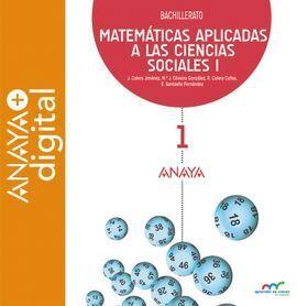 MATEMÁTICAS APLICADAS A LAS CIENCIAS SOCIALES I. BACHILLERATO. ANAYA + DIGITAL.