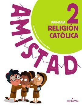 RELIGIÓN CATÓLICA 2. AMISTAD