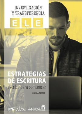 ESTRATEGIAS DE ESCRITURA: ESCRIBIR PARA COMUNICAR.