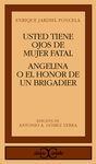 ANGELINA O EL HONOR DE UN BRIGADIER. USTED TIENE O