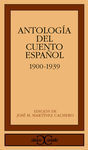 ANTOLOGIA DEL CUENTO ESPAÑOL 1900-1939