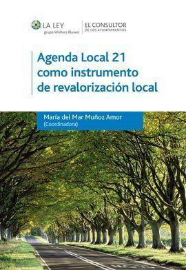 AGENDA LOCAL 21 COMO INSTRUMENTO DE REVALORIZACIÓN LOCAL