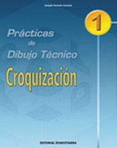 PRÁCTICAS DE DIBUJO TÉCNICO N 1 : CROQUIZACIÓN
