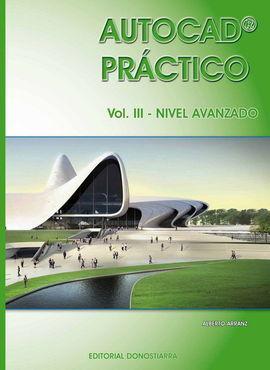 AUTOCAD PRÁCTICO. VOL.III: NIVEL AVANZADO. VERS.2012