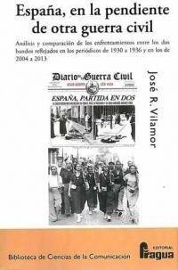 ESPAÑA, EN LA PENDIENTE DE OTRA GUERRA CIVIL