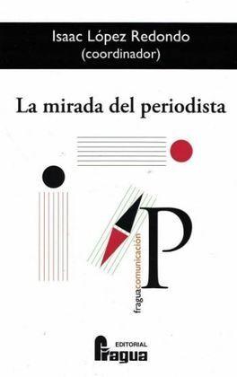 MIRADA DEL PERIODISTA, LA